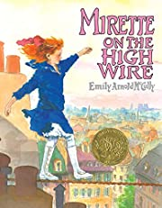 Mirette on the High Wire de Emily Arnold…