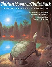 Thirteen Moons on Turtle's Back: A Native…