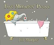 Five Minutes' Peace – tekijä: Jill Murphy