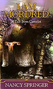 I Am Mordred: A Tale of Camelot – tekijä:…