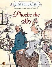 Phoebe the Spy por Judith Griffin