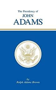 The Presidency of John Adams (American…