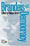 Brandeis on democracy / edited by Philippa Strum
