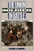 The Union Soldier in Battle: Enduring the…