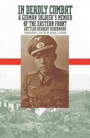 In Deadly Combat: A German Soldier's Memoir of the Eastern Front (Modern War Studies), Bidermann, Gottlob Herbert; Zumbro, Derek S.