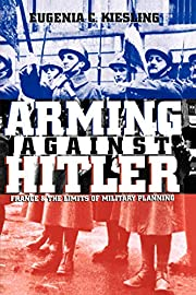 Arming Against Hitler: France and the Limits…