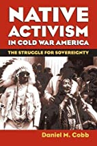 Native Activism in Cold War America: The…