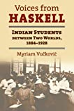 Voices from Haskell : Indian students between two worlds, 1884-1928 / Myriam Vučković