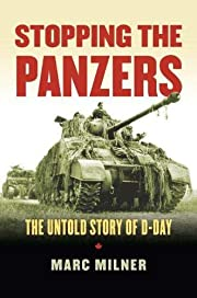 Stopping the Panzers: The Untold Story of…