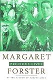 Precious lives / Margaret Forster