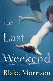 The Last Weekend av Blake Morrison