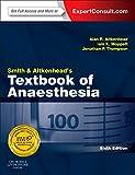 Smith and Aitkenhead's Textbook of Anaesthesia / Alan R. Aitkenhead, Iain K. Moppett and Jonathan P. Thompson