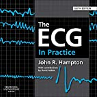 The ECG In Practice, 6e by John R. Hampton