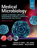 Medical microbiology : a guide to microbial infections : pathogenesis, immunity, laboratory investigation and control / edited by Michael R. Barer, Will Irving, Andrew Swann, Nelun Perera