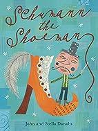 Schumann the shoeman by John Danalis
