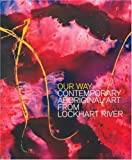 Our way : contemporary Aboriginal art from Lockhart River / Sally Butler