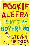 Pookie Aleera is not my boyfriend / Steven Herrick