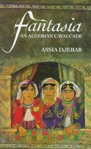 Fantasia: An Algerian Cavalcade (Emerging Voices (Quartet)), Djebar, Assia