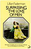 Surpassing the love of men : romantic friendship and love between women, from the Renaissance to the present / Lillian Faderman