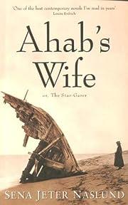 Ahab's Wife: Or, the Star-Gazer af Sena…