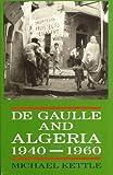 De Gaulle and Algeria, 1940-1960 : from Mers el-Kébir to the Algiers barracades [sic.] / Michael Kettle