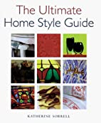 Ultimate Home Style Guide by Katherine…