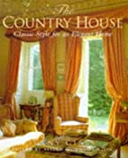 The Country House: Classic Style for an…