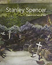 Stanley Spencer: Heaven in a Hell of War…