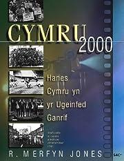 Cymru 2000: Hanes Cymru Yn Yr Ugeinfed…