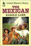 The Mexican / Harold Lamb