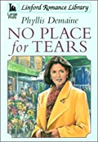 No Place For Tears (LIN) (Linford Romance…