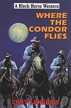 Where the Condor Flies (Black Horse Western)…