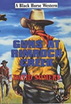 Guns at Rimrock Creek (Black Horse Western)…