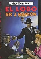 El Lobo (Black Horse Western) by Vic J.…