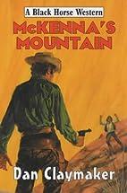 McKenna's Mountain (Black Horse Western) by…