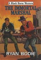 The Immortal Marshal (Black Horse Western)…