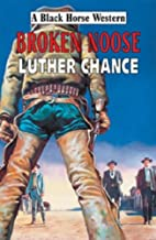 Broken Noose (Black Horse Western) by Luther…