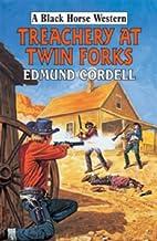 Treachery at Twin Forks (Black Horse…