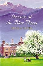 Dreams of the Blue Poppy by Angela Locke