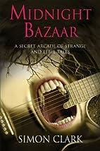 Midnight Bazaar - A Secret Arcade of Strange…