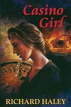 Casino Girl by Richard Haley