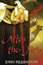 After the Fire by John Pilkington