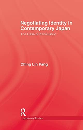 Negotiating Identity in Contemporary Japan, Pang; Pang, Ching Lin