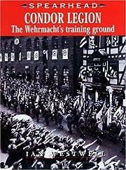 Condor Legion: The Wehrmacht's Training…