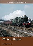 The Changing Railway Scene: Western Region…