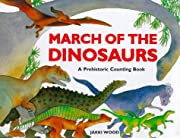 March of the Dinosaurs: A Prehistoric…