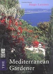Mediterranean Gardener av Hugo Latymer