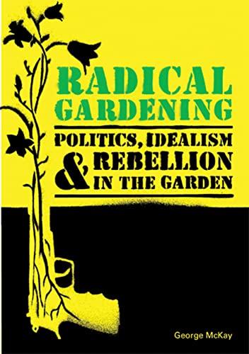Radical gardening :