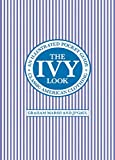The Ivy look : classic American clothing : an illustrated pocket guide / by Graham Marsh, J.P. Gaul