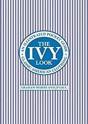 The Ivy Look: Classic American Clothing - An…